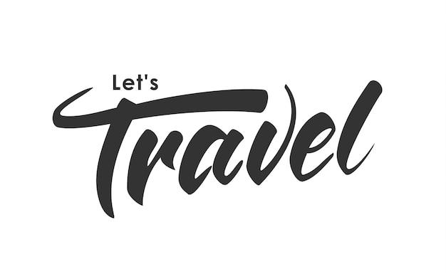흰색 배경에 let 's travel의 브러시 글자