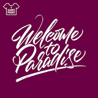 Brush lettering welcome to paradise isolated on dark background, printable template. vector illustration.