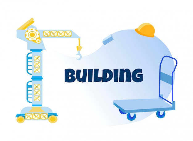 Building banner with cartoon tower crane and cart