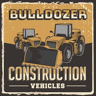 Bulldozer construction vehicles signage poster retro rustic