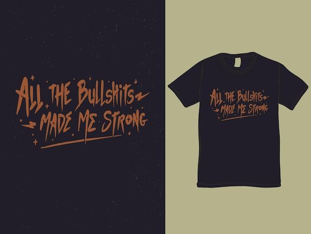 Bullshit made me strong tee shirt design