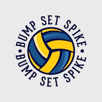 Bump set spike vintage typography basketball volleyball t shirt design illustration