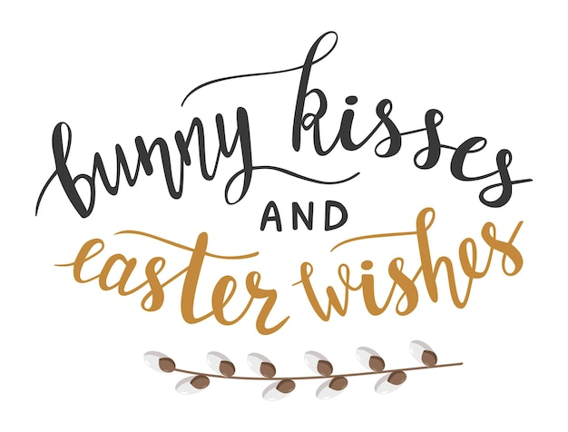 Bunny kisses and easter wishes hand lettering vector