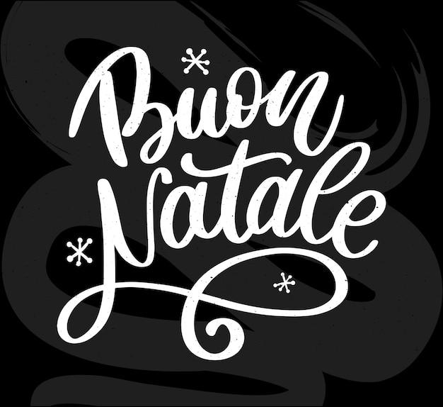 Буон натале. счастливого рождества каллиграфии шаблон на итальянском языке. открытка черная книгопечатание