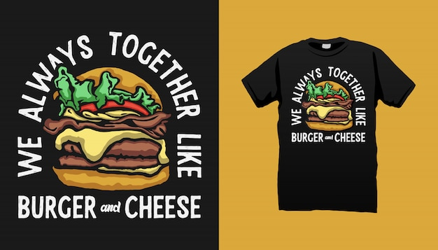 Burger tshirt design with quotes