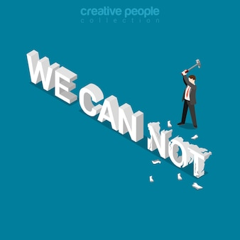 Businessman braking not word in we can not phrase. flat isometric business power potential competitive advantage concept