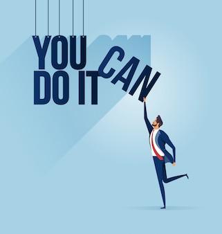 텍스트와 사업가 당신이 그것을 할 수 있습니다. 영감 개념