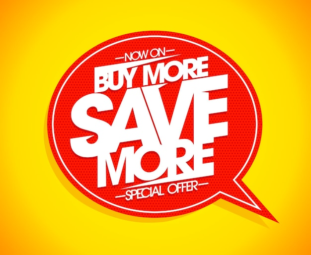 Купите больше, сэкономьте больше речи пузырь концепция плаката