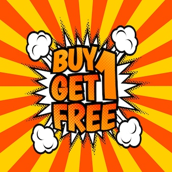 Buy one get one free, advertisement poster. pop art, comic speech bubble style.