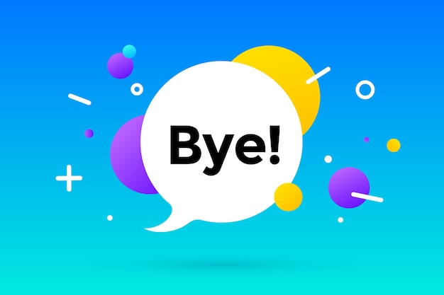 Bye. banner, speech bubble, poster and sticker concept, geometric memphis style with text bye. message bye or good bye for banner, poster. explosion colorful burst .