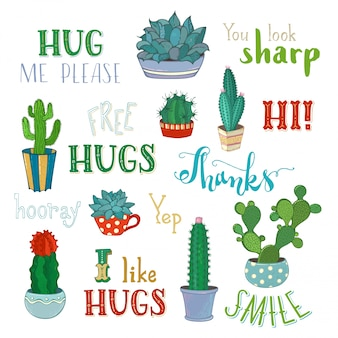 Cacti and hand-written lettering. cactus and succulent plants in flower pots. with spines or flowers and without. hug me please. you look sharp. free hugs. thanks. i like hugs. smile. hooray.
