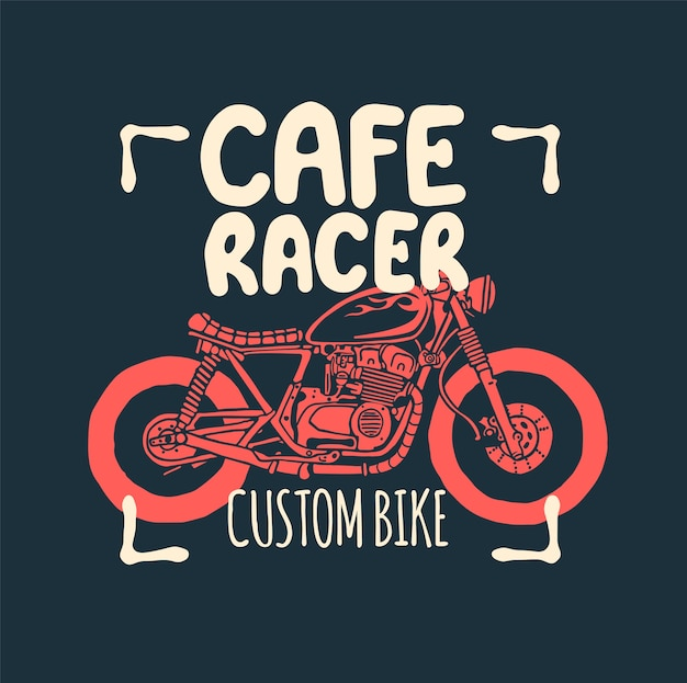 Cafe racer motorcycle hand drawn t-shirt print.