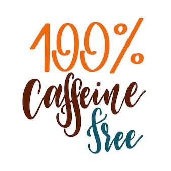 카페인이 없는 손으로 그린 텍스트. 디카페인 커피에 대한 인용문이 있는 글자. 로고, 포스터, 카드에 대한 레터링 타이포그래피.