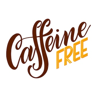Caffeine free hand drawn text. lettering with quote about decaf coffee. lettering typography for logo, poster, card.