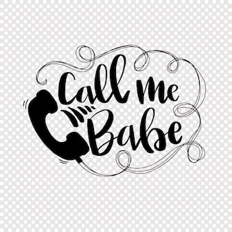 Call me babe - slang text in hand drawn lettering