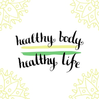 Calligraphic motivation quote - healthy body is healthy life. vector