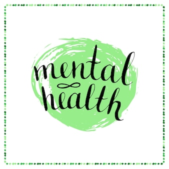Calligraphic poster - mental health. vector
