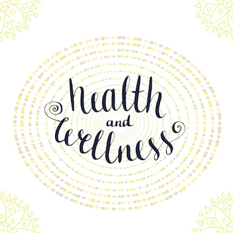 Calligraphic poster with phrase - health and wellness. icon vector illustration.