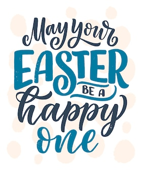 Calligraphy lettering slogan about easter for flyer and print.
