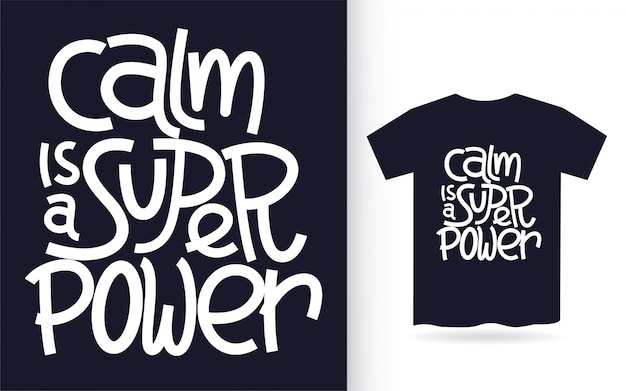 Calm is a super power hand lettering art for t shirt