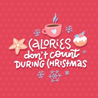 Calories do not count during christmas. funny christmas lettering typography. social media, poster, card, banner, gift decor. sketch quote, phrase on red background with cup of cocoa and gingerbread.