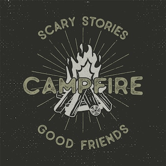 Campifire design. hand drawn vintage emblem with texts, textured campfire and sunbursts design. letterpress effect. outdoors adventure illustration isolated on dark.