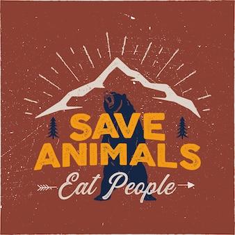 Кемпинг эмблема арт. этикетка в пустыне с медведем, горами, деревьями. спасите животных - съешьте людей, цитата.