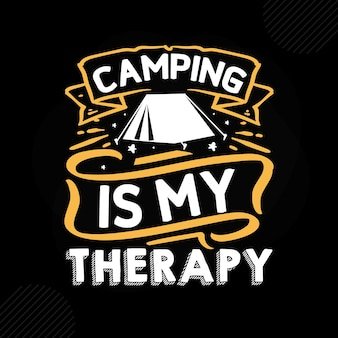 キャンプは私の治療法ですプレミアムキャンプタイポグラフィベクトルデザイン