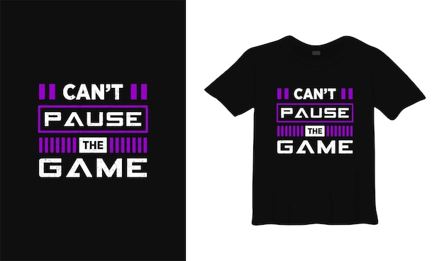 Cant pause the game t shirt design modern gamer apparel futuristic illustration