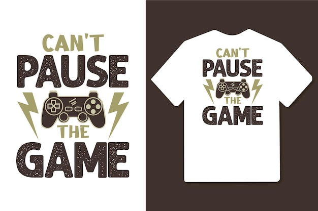 Cant pause the game typography quotes vector design