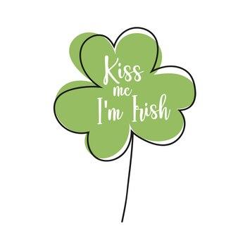 Caption on white - kiss me, i am irish. st.patrick day - green clover