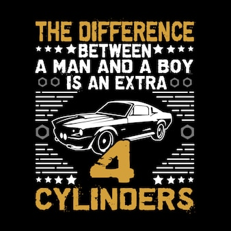 Car quote and saying. the difference between a man and a boy