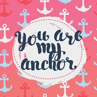 手描きのレタリングが付いたカードあなたは私のアンカーの愛の宣言です
