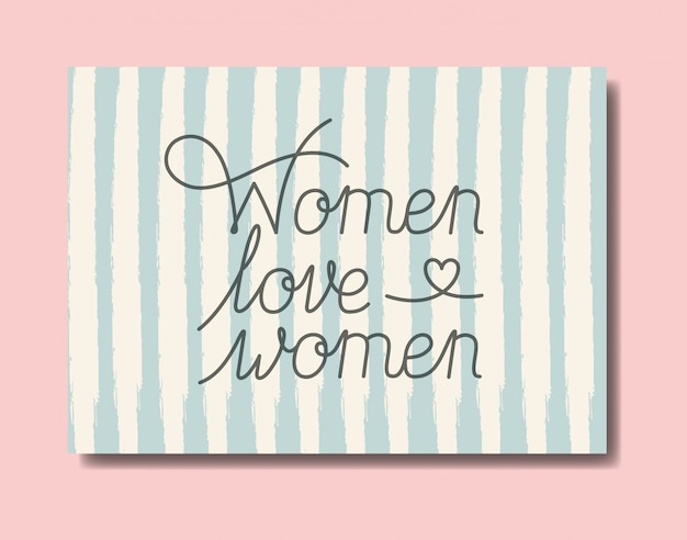 Card with women love women message hand made font