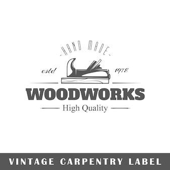 Carpentry label isolated on white background. design element. template for logo, signage, branding design.