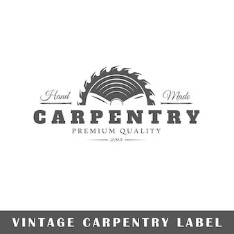 Этикетка плотницких работ на белом фоне. элемент. шаблон для логотипа, вывесок, брендинга. иллюстрация