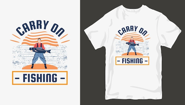 釣りを続ける、釣りのtシャツのデザイン。