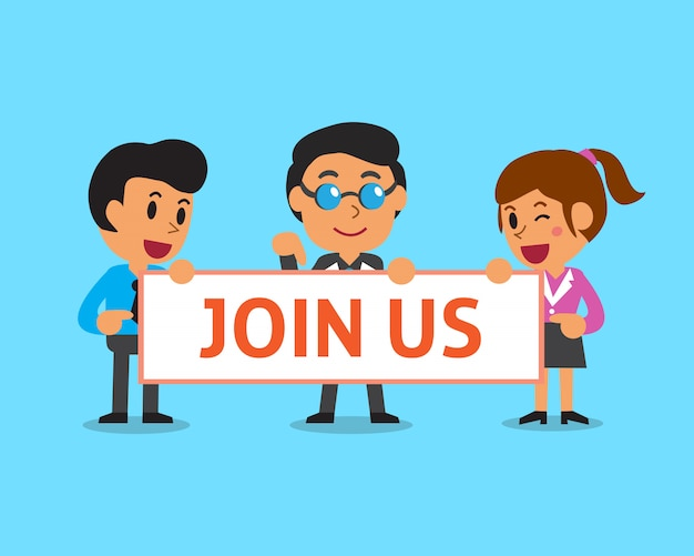 Cartoon business team holding join us sign