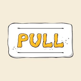 Cartoon hand drawn signboard pull.
