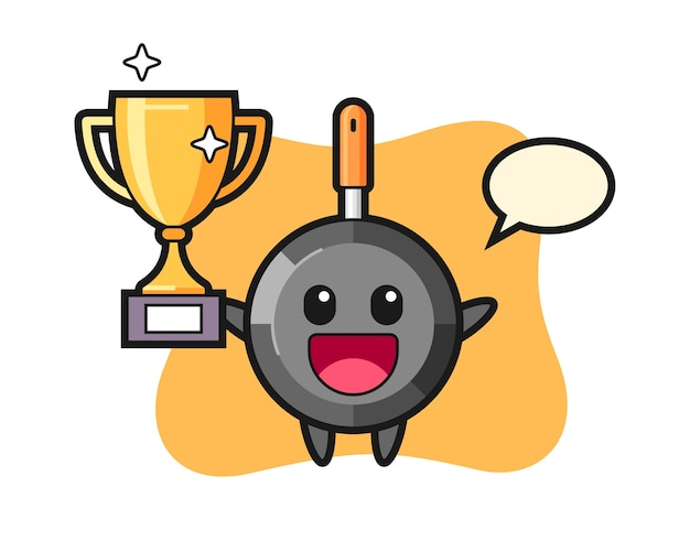 Cartoon illustration of frying pan is happy holding up the golden trophy