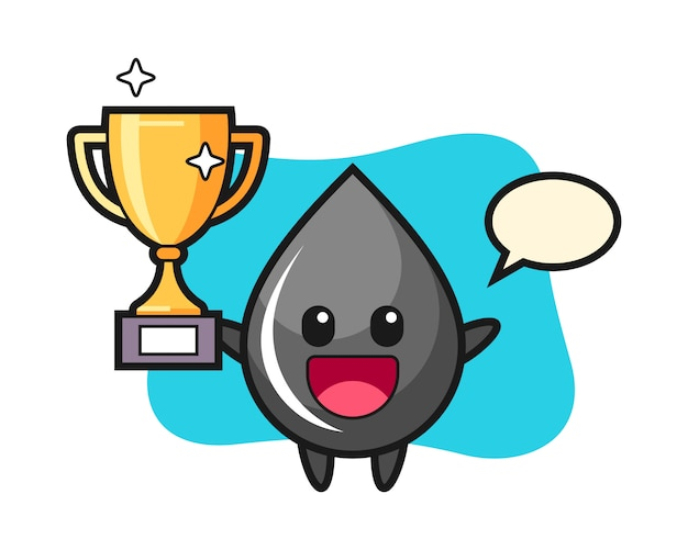 Cartoon illustration of oil drop is happy holding up the golden trophy