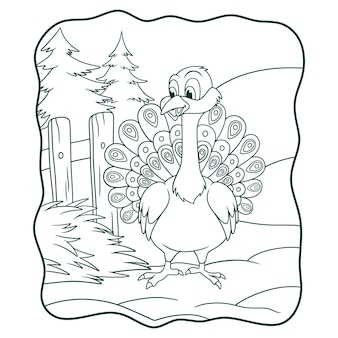 Cartoon illustration the peacock is on the farm by spreading its tail book or page for kids black and white