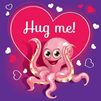 Мультяшный осьминог готов к объятиям. забавное животное. милый мультфильм домашнее животное на белом фоне. с надписью от руки фраза обними меня