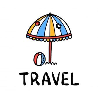 Cartoon travel sun umbrella doodle lettering for decoration design. drawing text
