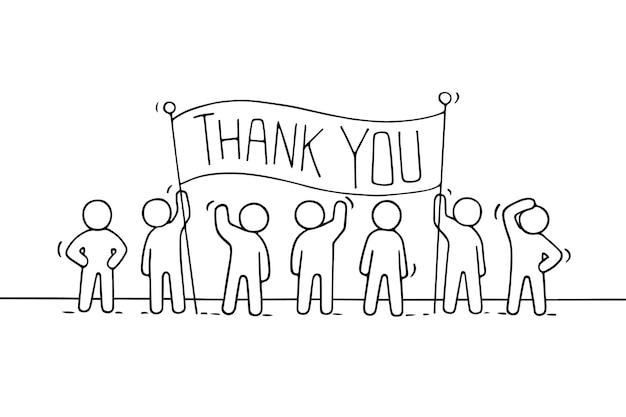 감사합니다라는 문구가 있는 만화 작업 작은 사람들. 직원들이 현수막을 들고 있는 귀여운 미니어처 장면. 비즈니스 디자인을 위한 손으로 그린 벡터 일러스트 레이 션.