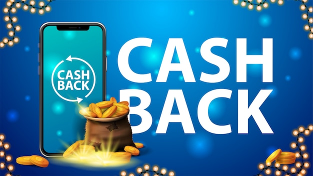 Cash back banner with a bag of gold coins with smartphone, large title and a garland frame on blue background