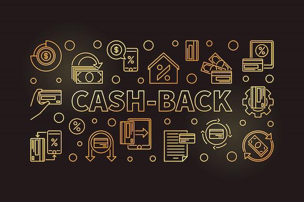 Cash-back outline golden horizontal illustration dark background