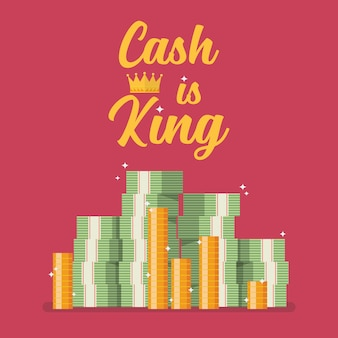 Cash is king text with pile of money
