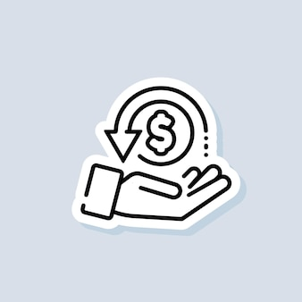 Cashback sticker. return money icon. cash back rebate line icon. salary exchange, hand holding dollar. financial investment symbol. vector on isolated background. eps 10.