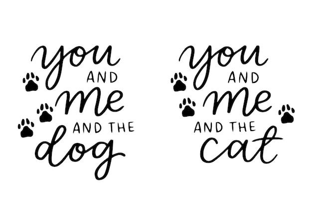 고양이와 강아지 문구 흑백 포스터. 고양이, 개, 애완 동물에 대한 감동적인 인용문. 포스터를위한 손으로 쓴 문구, 티셔츠 타이포그래피 디자인